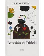 Berzsián és Dideki - Lázár Ervin