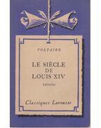Le Siecle de Louis XIV - Voltaire