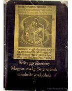 Szöveggyűjtemény Magyarország történetének tanulmányozásához I. rész - Lederer Emma