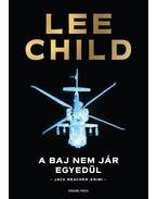 A baj nem jár egyedül - Lee Child