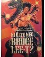 Ki ölte meg Bruce Lee-t?
