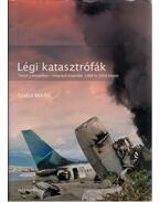 Légi katasztrófák - Terror a levegőben - megrázó tragédiák 1968 és 2004 között