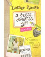 A Szent Johanna gimi 4. - Barátok - Leiner Laura