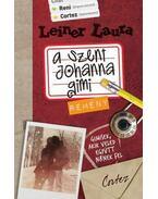A Szent Johanna gimi 5. - Remény - Leiner Laura