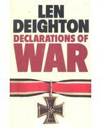 Declarations of War - LEN DEIGHTON