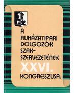 A Ruházati Dolgozók Szakszervezetének XXVI. Kongresszusa - Lendvai Vera