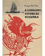 A sárkány-vitorlás dzsunka - Lengyel Balázs