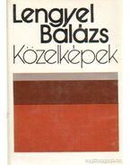 Közelképek - Lengyel Balázs