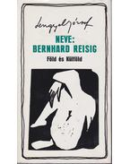 Neve: Bernhard Reisig - Lengyel József