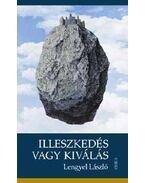 Illeszkedés vagy kiválás - Lengyel László