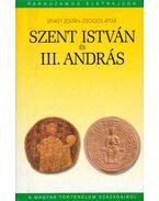 Szent István és III. András - Lenkey Zoltán, Zsoldos Attila