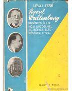 Raoul Wallenberg - Lévai Jenő