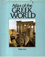 Atlas of the Greek World - Levi, Peter