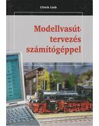 Modellvasút-tervezés számítógéppel - Lieb, Ulrich