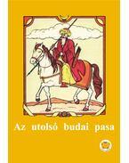 Az utolsó budai pasa - Ligeti Róbert
