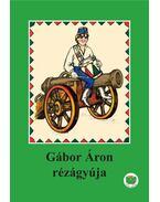 Gábor Áron rézágyúja - Ligeti Róbert