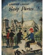 Szép Párizs...! - Lindner László