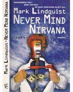 Never Mind Nirvana - LindQuist, Mark