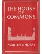 The House of Commons - Lindsay, Martin