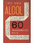 Az Algol 60 Programozási Nyelv - Lőcs Gyula