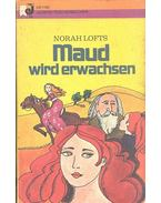Maud wird erwachsen - Lofts, Norah