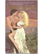 A Kiss Before Dawn - LOGAN, KIMBERLY