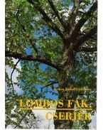 Lombos fák, cserjék