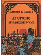Az utolsó hvárezmi nyár - LŐRINCZ L. LÁSZLÓ