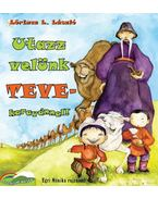 UTAZZ VELÜNK TEVEKARAVÁNNAL! - LŐRINCZ L. LÁSZLÓ