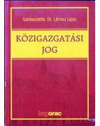 Közigazgatási jog - Lőrincz Lajos