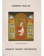 Kránitz Margit művészete (dedikált) - Losonczi Miklós dr.