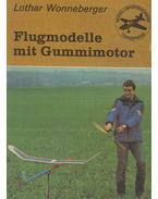 Flugmodelle mit Gummimotor - Lothar Wonneberger