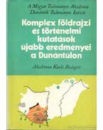 Komplex földrajzi és történelmi kutatások újabb eredményei a Dunántúlon - Lovász György