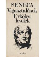 Vigasztalások / Erkölcsi levelek - Lucius Annaeus Seneca