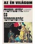 Moralisták és terroristák - Ludassy Mária