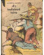 Az indiánok vára - Ludwig Renn