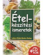 Ételkészítési ismeretek - Lukács István, Sándor Dénes, Oriskó Ferenc, Zsolnay Gábor