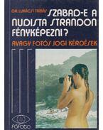 Szabad-e a nudista strandon fényképezni? - Lukácsi Tamás