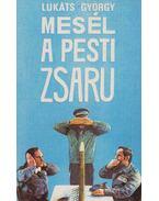 Mesél a pesti zsaru (dedikált) - Lukáts György
