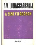 A zene világában - Lunacsarszkij, Anatolij Vasziljevics
