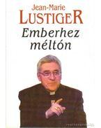 Emberhez méltón - Lustiger, Jean-Marie