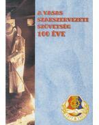 A Vasas szakszervezeti szövetség 100 éve - Lux Judit