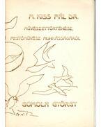 M. Kiss Pál Dr. művészettörténész, festőművész munkásságáról (aláírt, számozott)