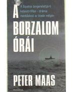 A borzalom órái - Maas, Peter