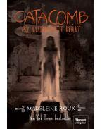 Catacomb - Az eltemetett múlt - Asylum-trilógia 3. rész - Madeleine Roux
