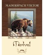 Medve! - Maderspach Viktor