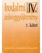 Irodalmi szöveggyűjtemény IV/1. - Madocsai László