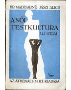 A női testkultúra új útjai (dedikált) - Madzsarné Jászi Alice Dr.
