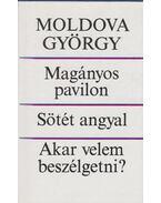 Magányos pavilon / Sötét angyal / Akar velem beszélgetni? (dedikált) - Moldova György