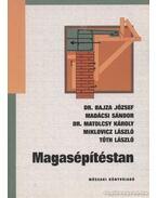 Magasépítéstan - Tóth László, Bajza József, Miklovicz László, Madácsi Sándor, Matolcsy Károly